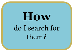 How do I search for them?