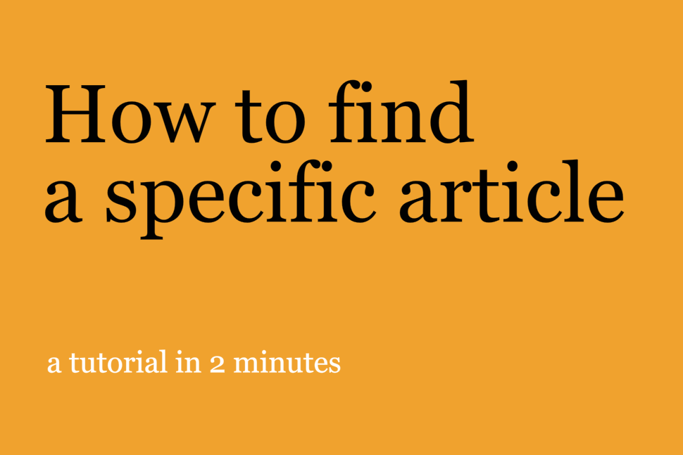 How to find a specific article: A tutorial in two minutes