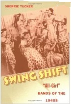 Swing Shift: All-Girl Bands of the 1940's