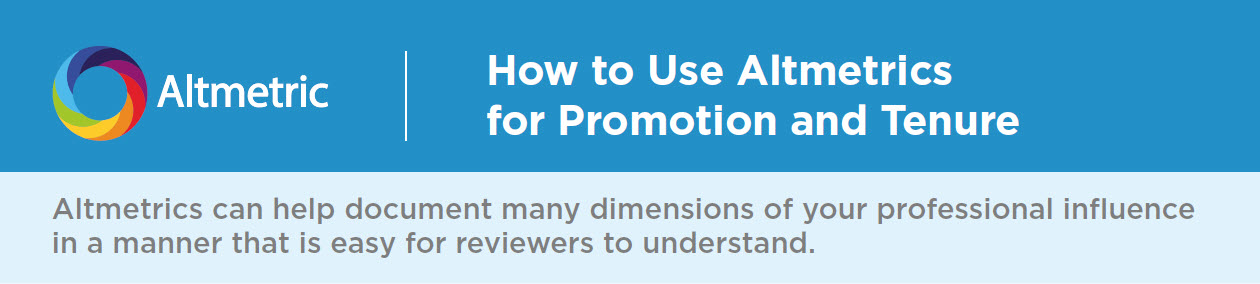 How to Use Altmetrics for Promotion and Tenure
