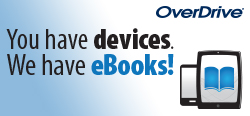 OverDrive - You have devices.  We have eBooks!