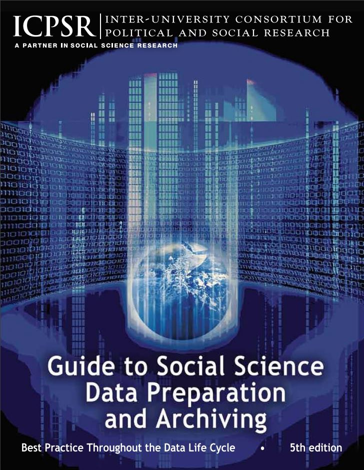 ICPSR's Guide to Social Science Data Preparation and Archiving