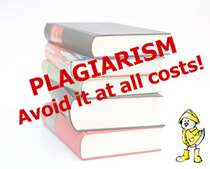 Plagiarism - avoid it at all costs!