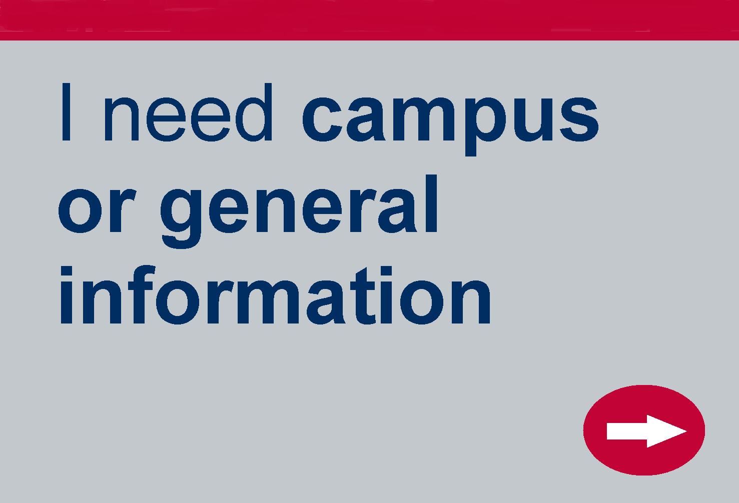 Need campus or general information