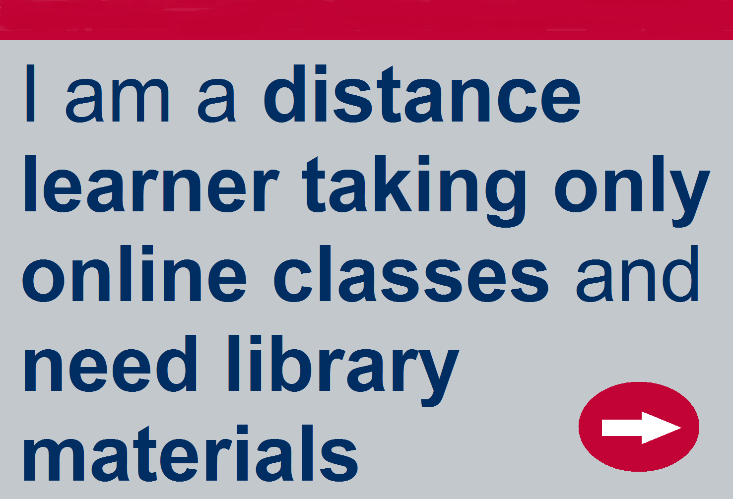 Distance learner taking only online classes and need library materials