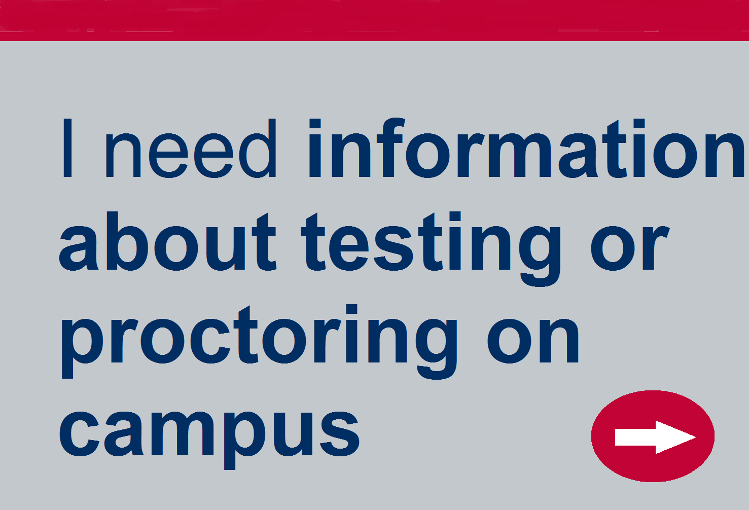 Need information about testing or proctoring on campus