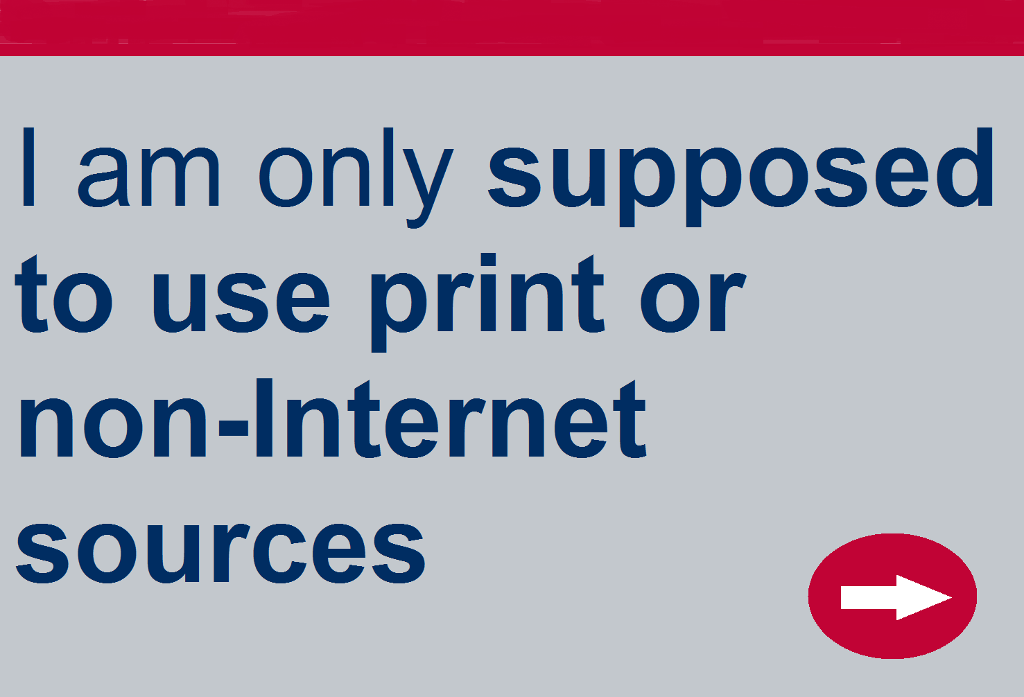 Supposed to use print or non-Internet sources