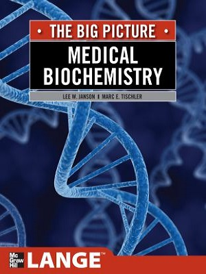 The Big Picture: Medical Biochemistry, 1st ed.