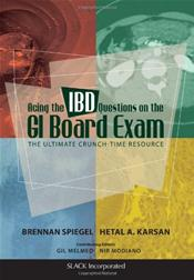 <i>Acing the IBD Questions on the GI Board Exam: The Ultimate Crunch-Time Resource</i>