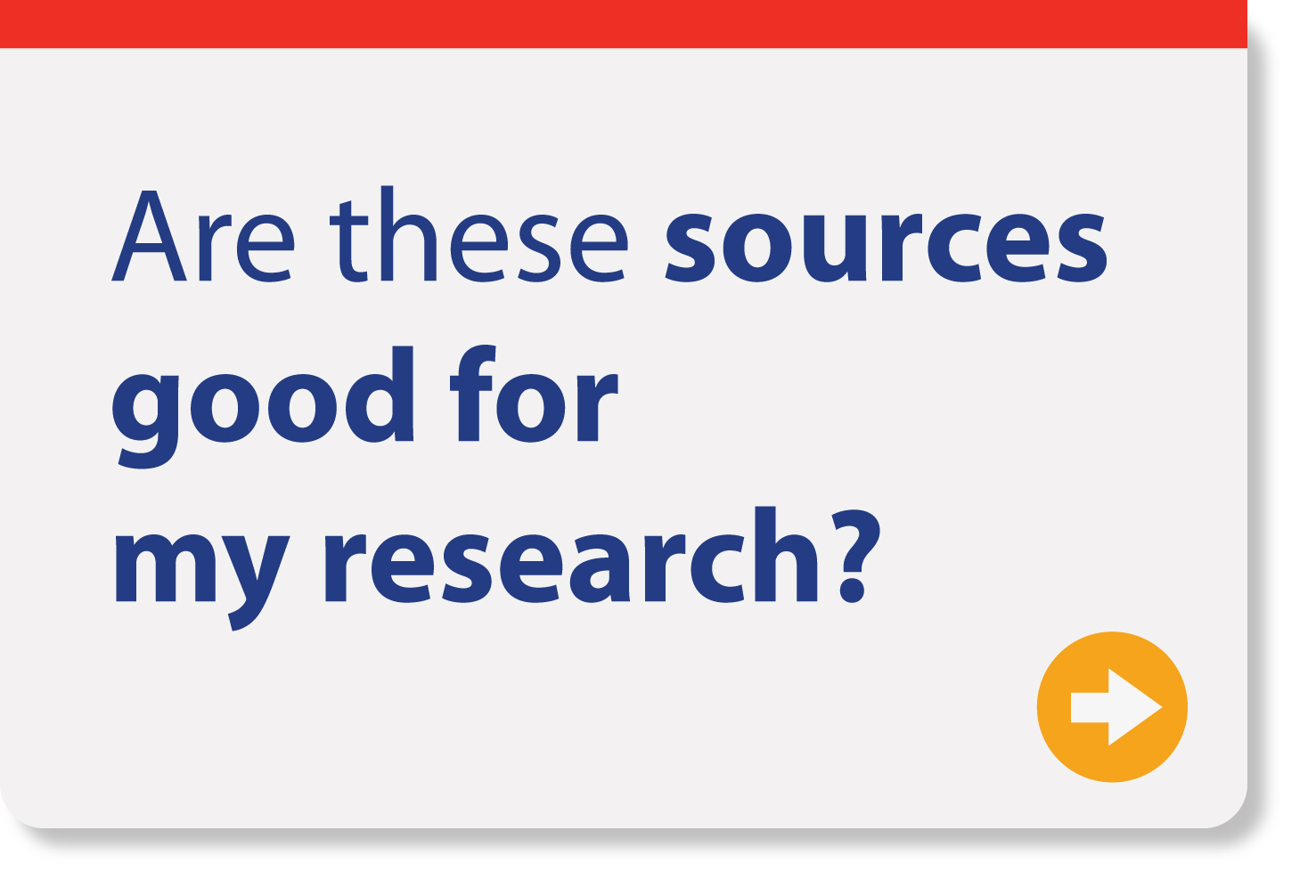 Are these sources good for my research?