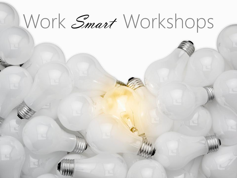 Work Smart Workshops
