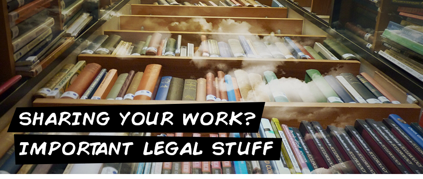 Sharing your work? Important legal stuff