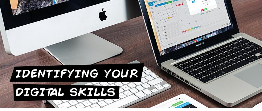 Identifying your digital skills