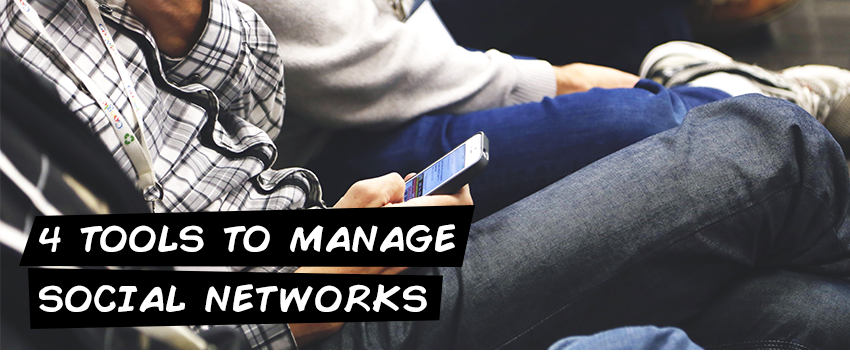 4 tools to manage social networks