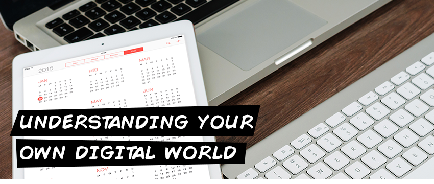 Understanding your Digital World