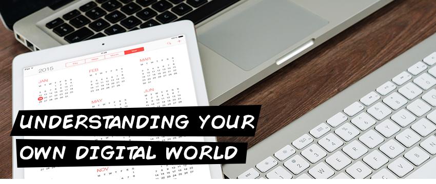 Understanding your Digital World