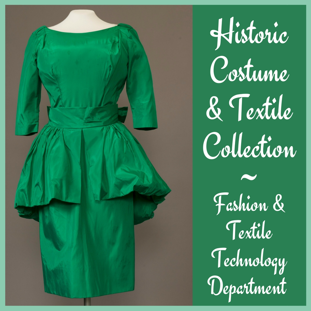 Historic Costume & Textile Collection ~ Fashion and Technology Department