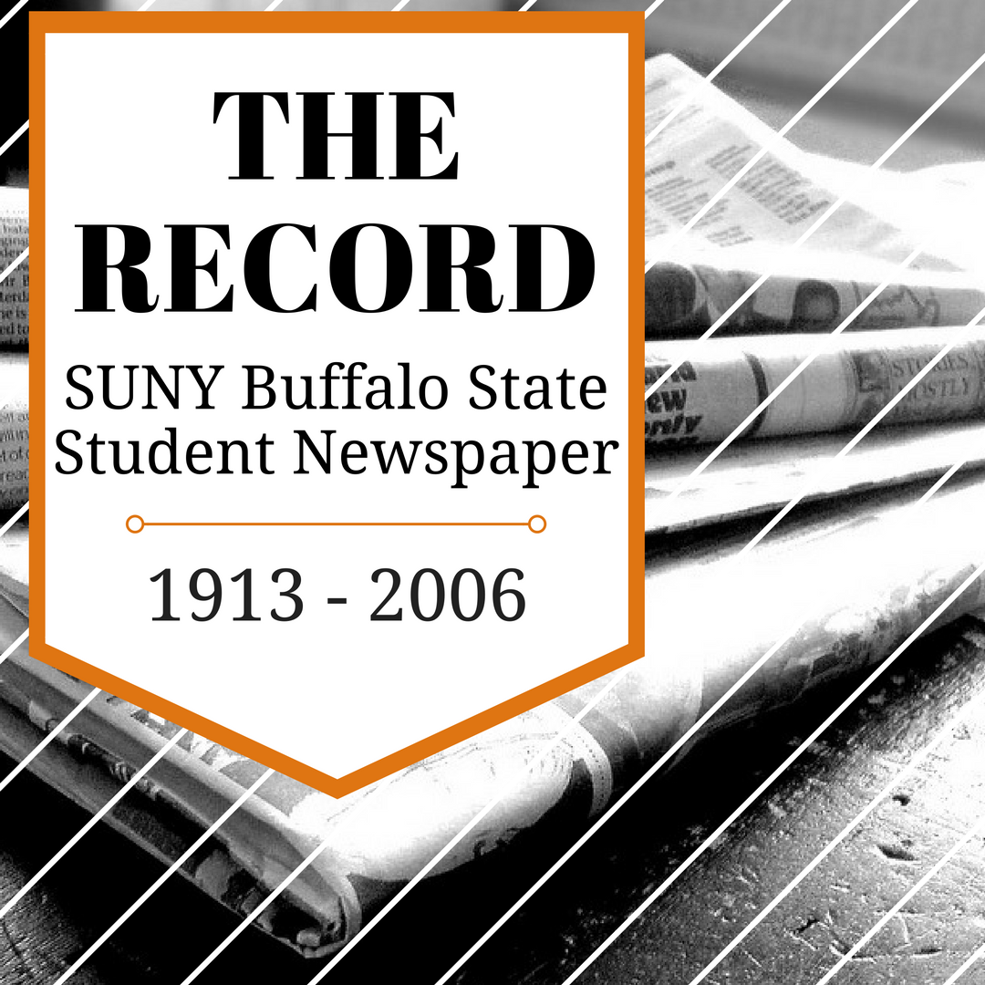 The Record: SUNY Buffalo State Student Newspaper 1913-2006