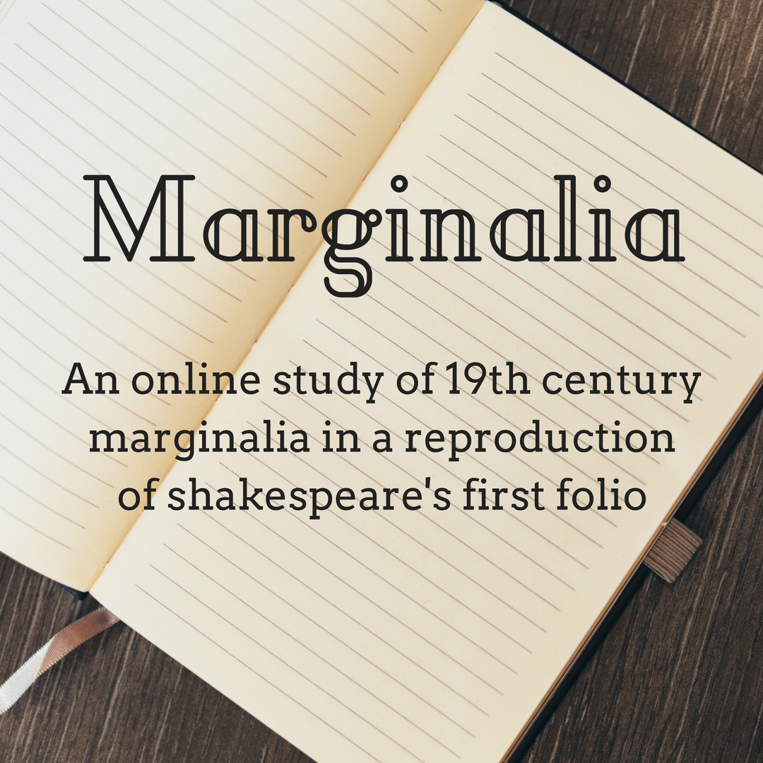 Marginalia: An online study of 19th century marginalia in a reproduction of shakespeare's first folio