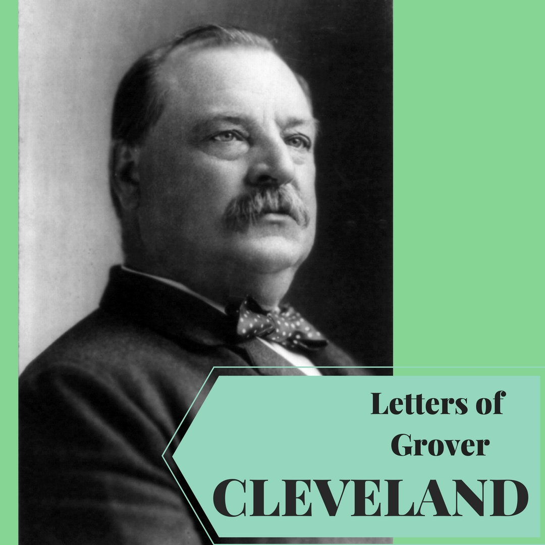 Letters of Grover Cleveland