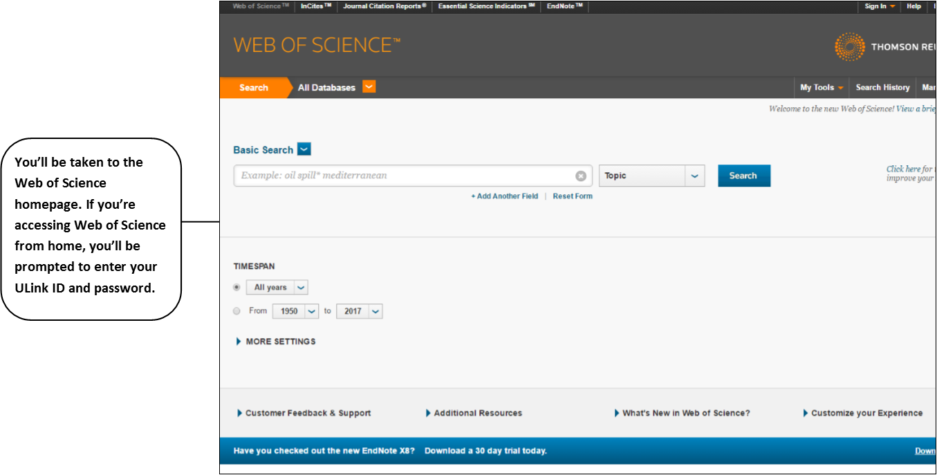 You'll be taken to the Web of Science homepage. If you're accessing Web of Science from home, you'll be prompted to enter your ULink ID and password.