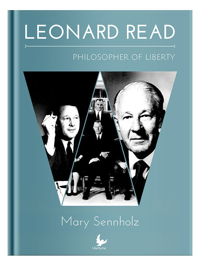 The Legacy of Leonard Read with Gary Galles
