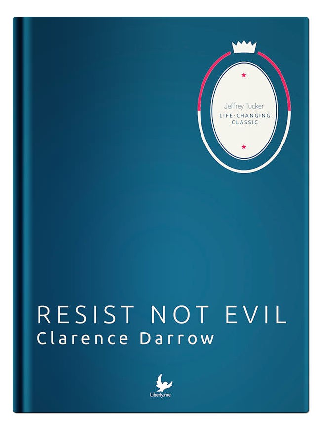 Liberty Classics: Resist Not Evil by Clarence Darrow