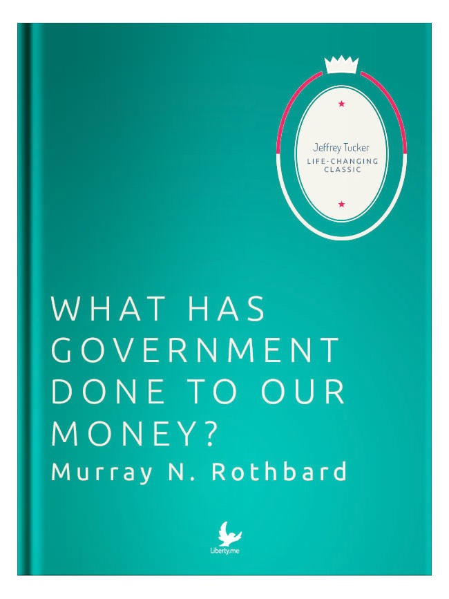 Jeffrey Tucker – What Has Government Done to Our Money?