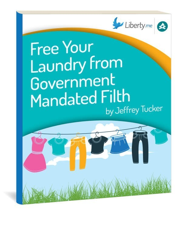 Free Your Laundry From Government Mandated Filth