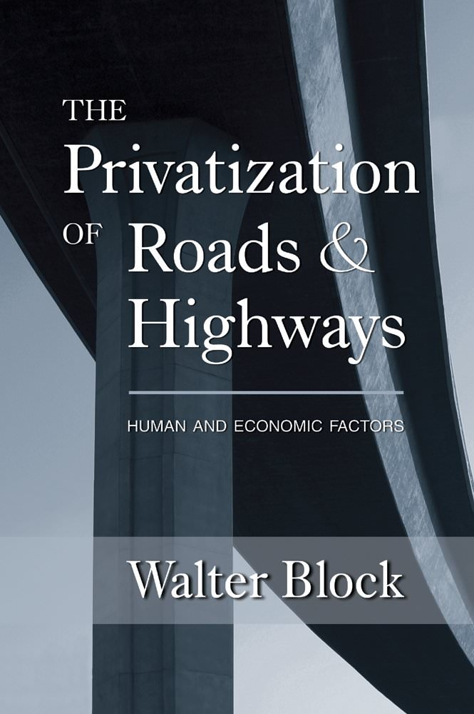 The Privatization of Roads and Highways: Human and Economic Factors