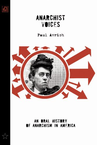 Anarchist Voices: An Oral History of Anarchism in America