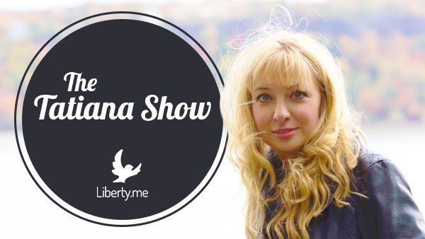 Tatiana Show with Joshua Scigala / Special Guest(s): Martina Bacikova of Students For Liberty