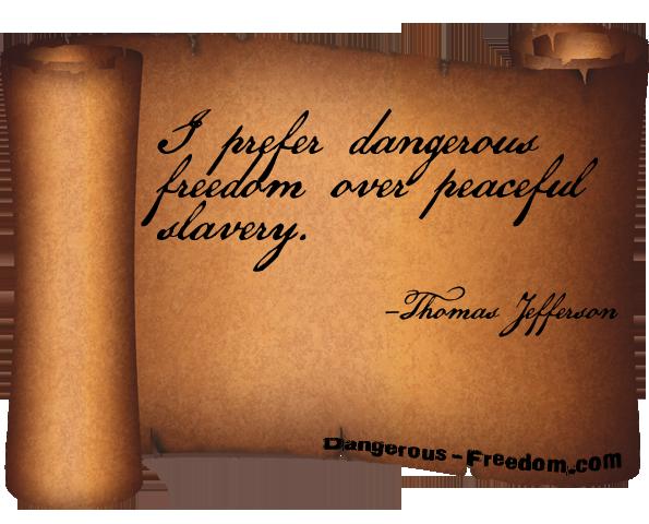 Freedom is dangerous