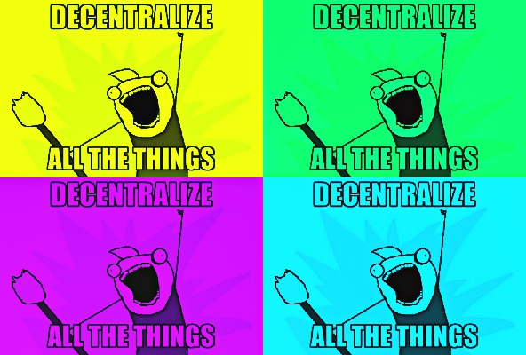 decentralize all the things