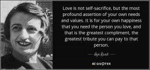 2.quote-love-is-not-self-sacrifice-but-the-most-profound-assertion-of-your-own-needs-and-values-ayn-rand-87-61-26