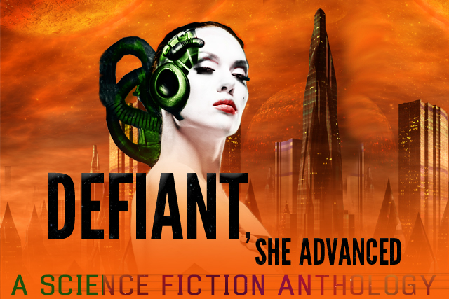 Defiant, She Advanced libertarian science fiction anthology