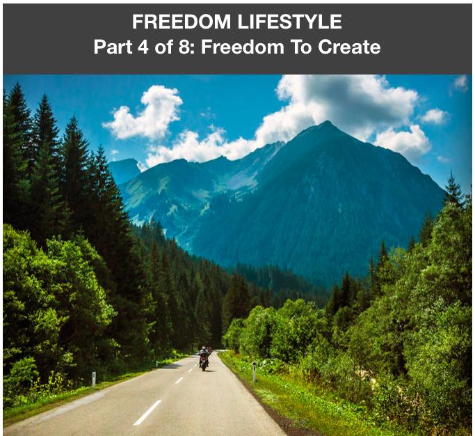 Freedom Lifestyle 4 of 8:  Freedom to Create