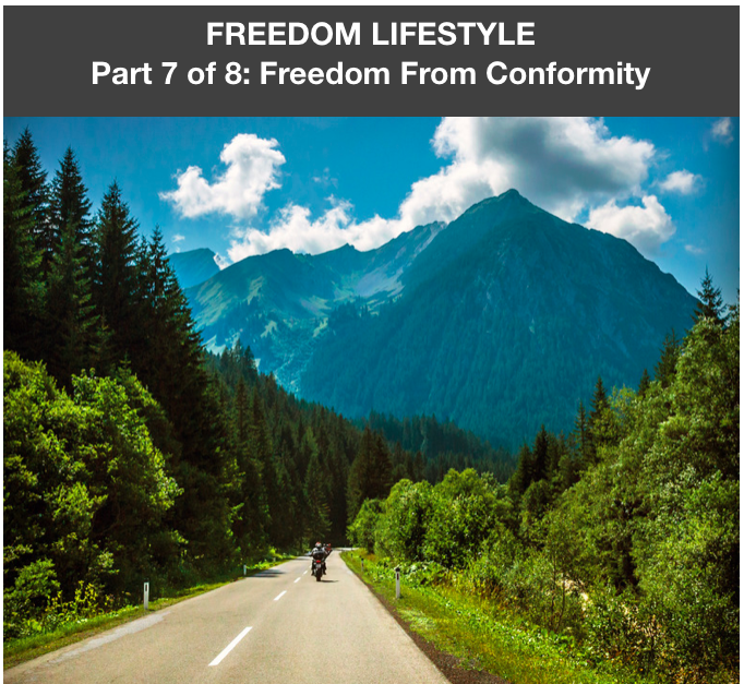 Freedom Lifestyle 7 of 8:  Freedom from Conformity