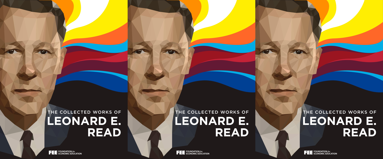 Leonard Read, Font of the Liberty Movement