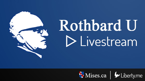 Schedule for Rothbard U on Liberty.me LIVE