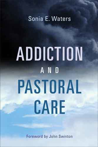 Book cover: Addiction and Pastoral Care, by Sonia E. Waters