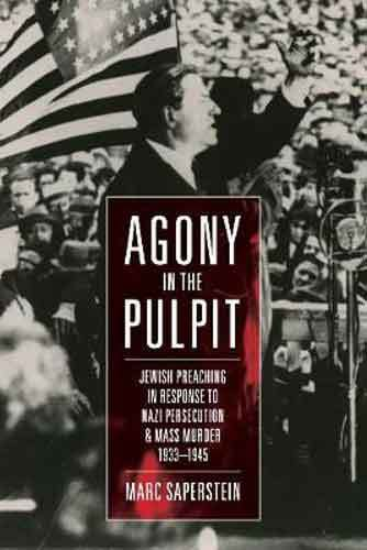 Book cover: Agony in the pulpit : Jewish preaching in response to Nazi persecution and mass murder : 1933-1945