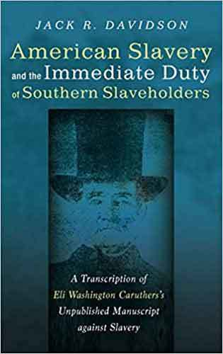 Book cover: American Slavery and the Immediate Duty of Southern Slaveholders, by Jack R. Davidson