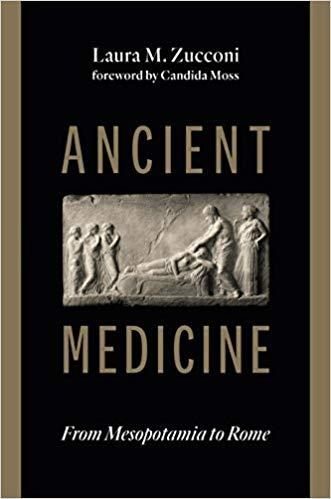 Book cover: Ancient medicine: from Mesopotamia to Rome, by Laura M. Zucconi