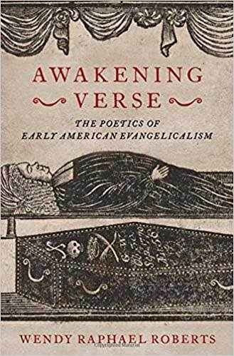 Book cover: Awakening Verse: The Poetics of Early American Evangelicalism (e-book) by Wendy Raphael Roberts
