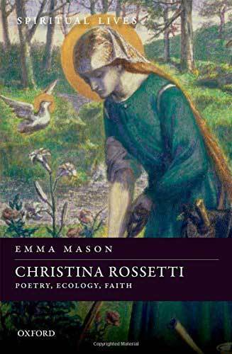 Book cover: Christina Rossetti : poetry, ecology, faith, by Emma Mason