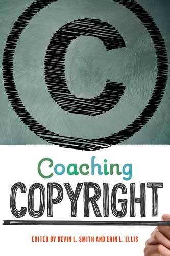 Book cover: Coaching Copyright edited by Kevin L. Smith and Erin L. Ellis