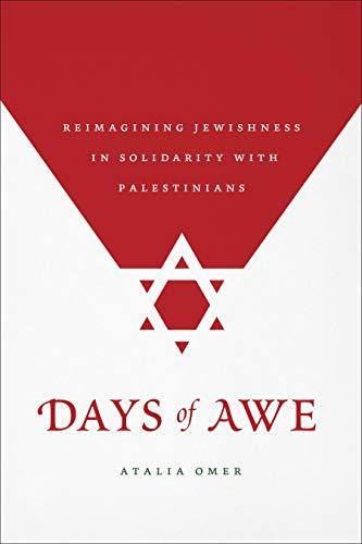 Book cover: Days of awe : reimagining Jewishness in solidarity with Palestinians, by Atalia Omer