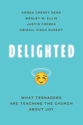 Book cover: Delighted : What Teenagers Are Teaching the Church about Joy