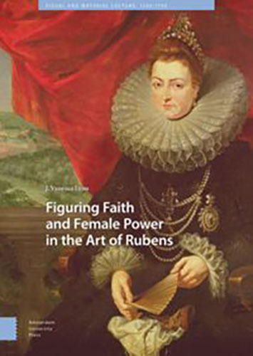 Book cover: Figuring Faith and Female Power in the Art of Rubens (e-book) by J. Vanessa Lyon